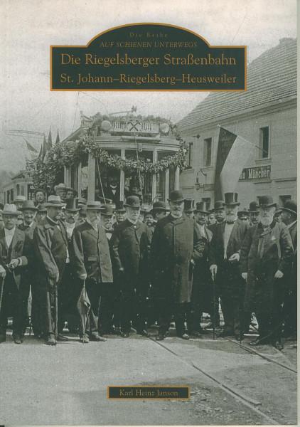 Buch Die Riegelsberger Straáenbahn St. Johann-Riegelsberg-Heusweiler