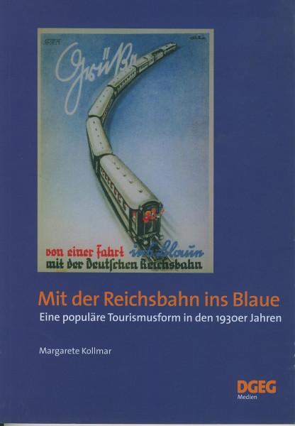 Buch Mit der Reichsbahn ins Blaue - eine populäre Tourismusform in den 1930er Jahren