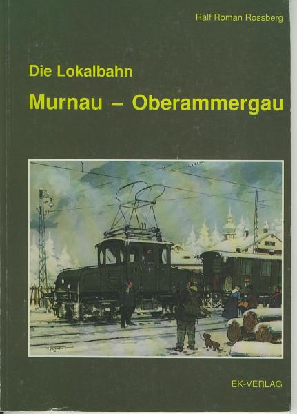 Buch Die Lokalbahn Murnau-Oberammergau - Urzelle des elektrischen Bahnbetriebs