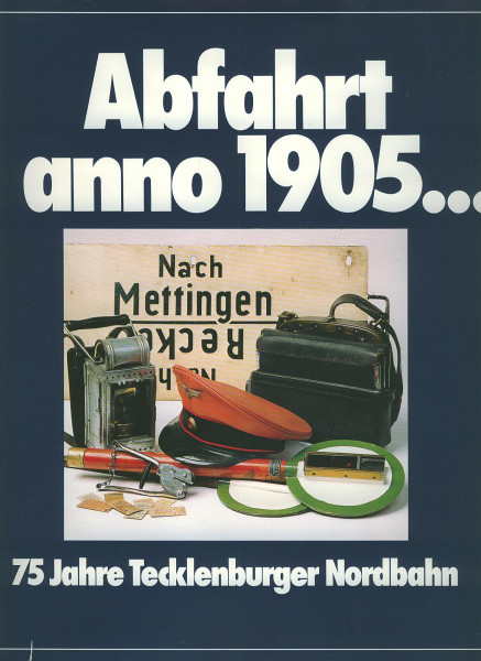 Buch Abfahrt anno 1905... 75 Jahre Tecklenburger Nordbahn