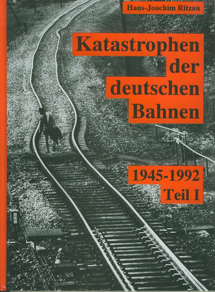 Buch Katastrophen der deutschen Bahnen Teil I : 1945-1992