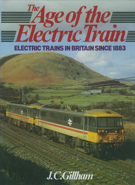 Buch The Age of the Electric Train - Electric Trains in Britain since 1883