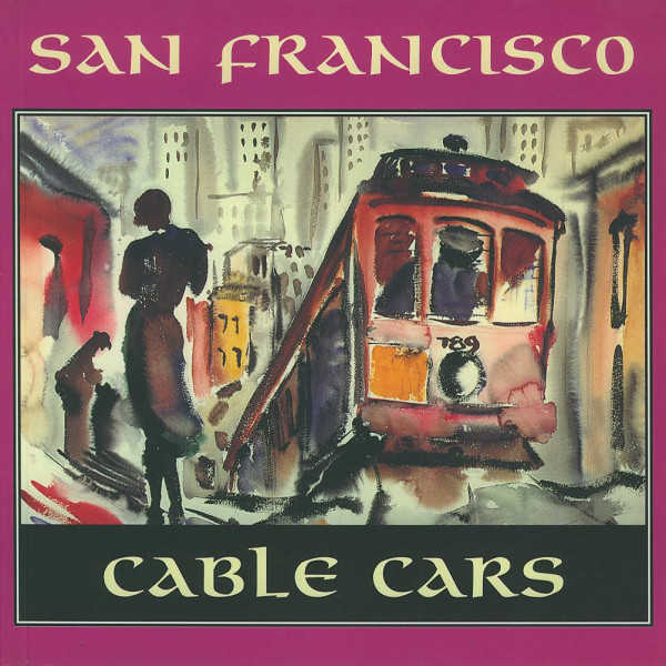 Buch San Francisco Cable Cars - Art of the Cable Car