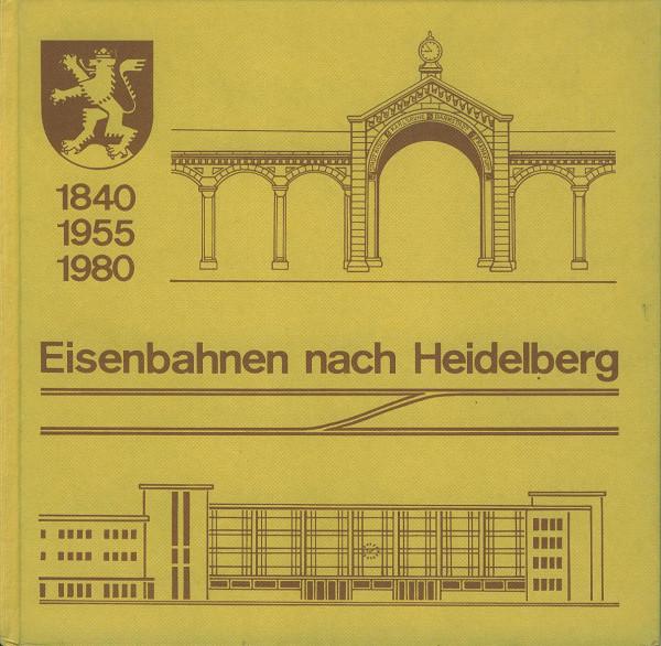 Buch Eisenbahnen nach Heidelberg 1840-1955-1980