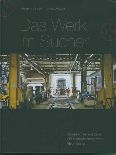 Buch Das Werk im Sucher - DB-Instandhaltungswerk Neumünster