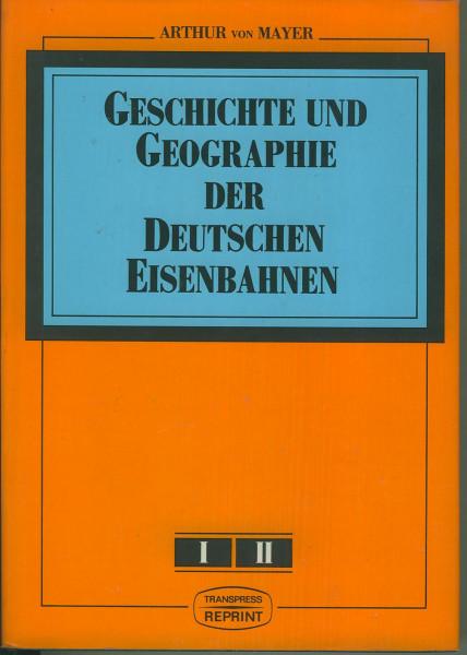 Buch Geschichte und Geographie der Deutschen Eisenbahnen - Band 1