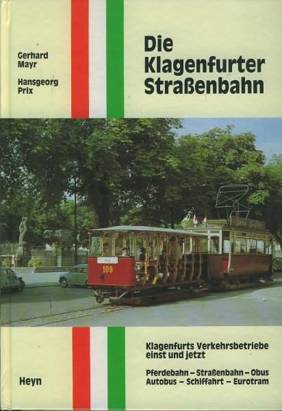 Buch Die Klagenfurter Straßenbahn - Klagenfurts Verkehrsbetriebe einst und jetzt