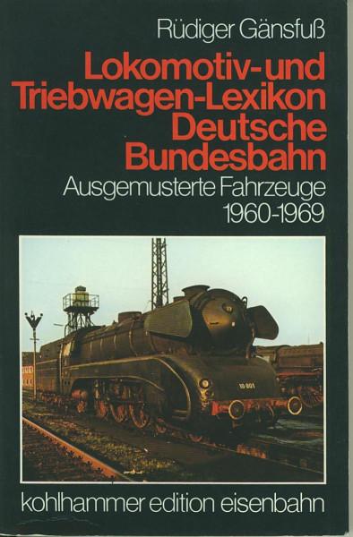 Buch Lokomotiv- und Triebwagen-Lexikon DB - Ausgemusterte Fahrzeuge 1960-1969