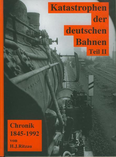 Buch Katastrophen der Deutschen Bahnen Teil II: Chronik 1845-1992