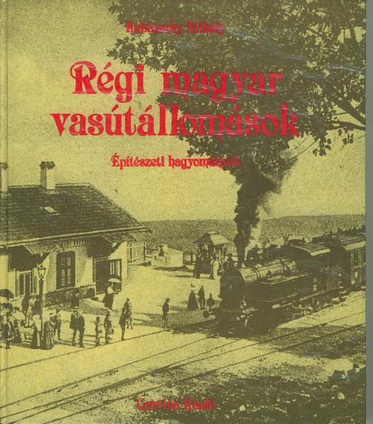 Buch Regi magyar vasutallomasok Epiteszeti hagyomanyok
