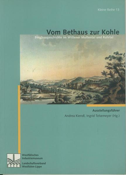Buch Vom Bethaus zur Kohle - Bergbaugeschichte Wittener Muttental und Ruhrtal