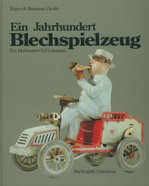 Buch Ein Jahrhundert Blechspielzeug - Ein Jahrhundert E.P.Lehmann