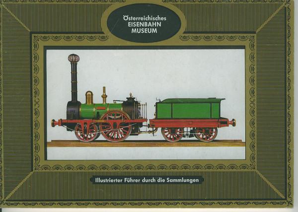 Kom: Österreichisches Eisenbahn Museum - Illustrierter Führer durch die Sammlungen