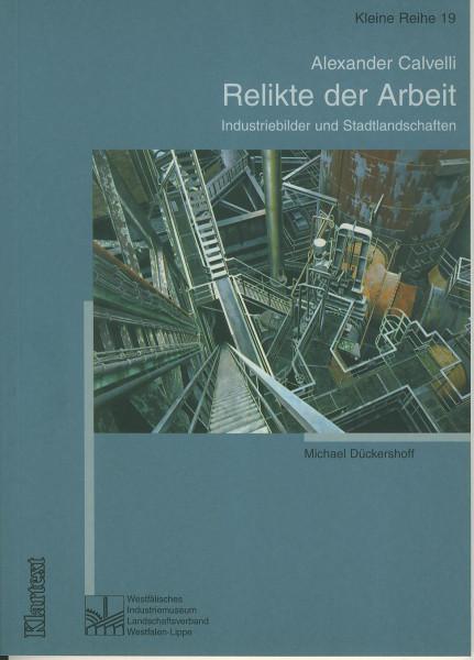 Buch Relikte der Arbeit - Alexander Calvelli - Industriebilder und Stadtlandschaften