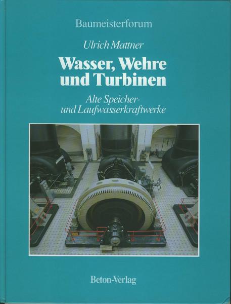 Buch Wasser, Wehre und Turbinen - Alte Speicher- & Laufwasserkraftwerke