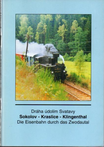 Buch Sokolov - Kraslice - Klingenthal - Die Eisenbahn durch das Zwodautal