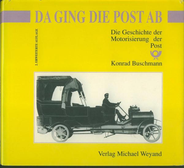 Buch Da ging die Post ab - Geschichte der Motorisierung der Post