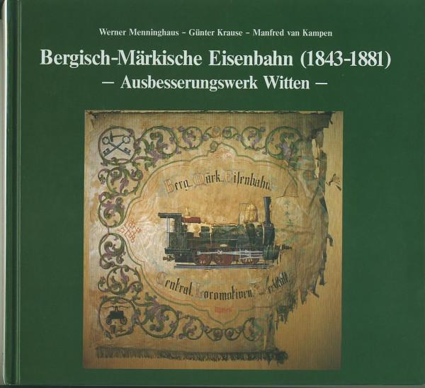 Buch Bergisch-Märkische Eisenbahn - Ausbesserungswerk Witten 1843-1881