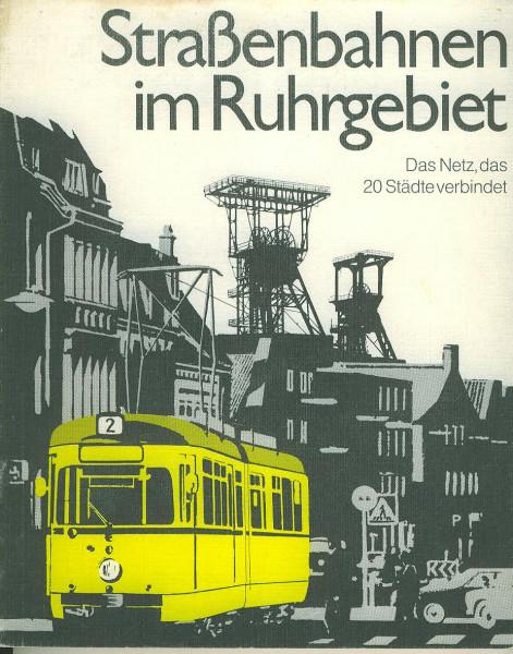 Buch Straßenbahnen im Ruhrgebiet - Das Netz, das 20 Städte verbindet