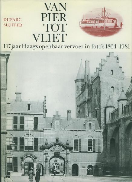 Buch Van Pier tot Vliet - 117 Jaar Haags openbar vervoer in foto's 1864-1981