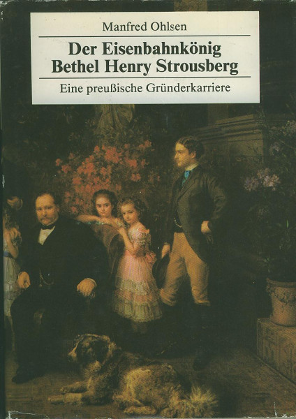 Buch Der Eisenbahnkönig Bethel Henry Strousberg