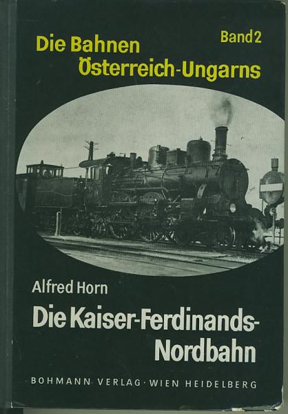 Kom: Die Kaiser-Ferdinands-Nordbahn - Die Bahnen Österreich-Ungarns - Band 2