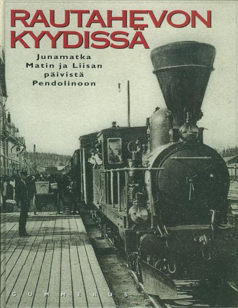 Buch Rautahevon Kyydissä Junamatka Matin ja Liisan päivistä Pendolinoon