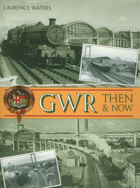 Buch GWR - Then & Now - The Great Western Railway