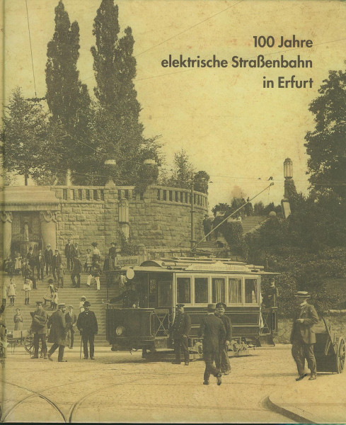 Buch 100 Jahre elektrische Straßenbahn in Erfurt