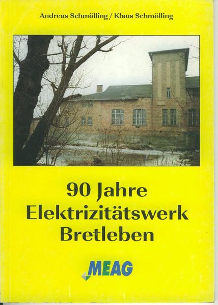 Buch 90 Jahre Elektrizitätswerk Bretleben